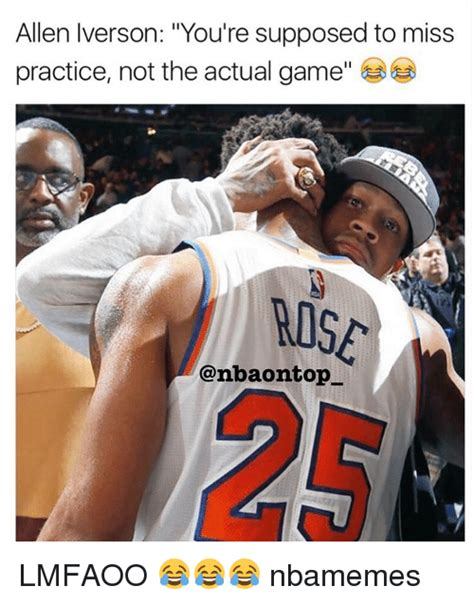 Allen Iverson Meme - allen iverson you re supposed to miss practice not the actual game top lmfaoo nbamemes