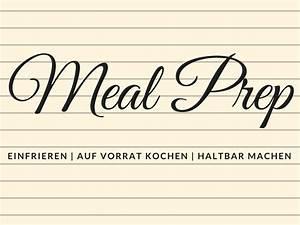 Meal Prep Einfrieren : kochend ~ Somuchworld.com Haus und Dekorationen