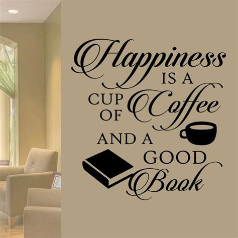 happiness  coffee good book quote vinyl lettering