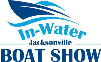 Jacksonville Boat Show 2017 by Jacksonville In Water Boat Show April 5 7 2019 In