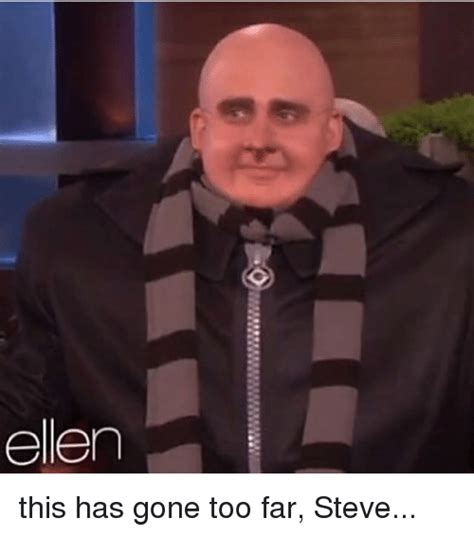 Gru Memes - 25 best memes about this has gone too far this has gone too far memes