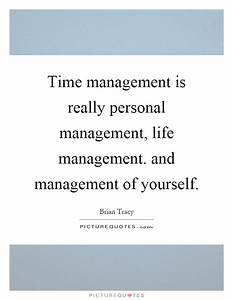 Time management is really personal management, life ...