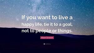 """Albert Einstein Quote: """"If you want to live a happy life ..."""