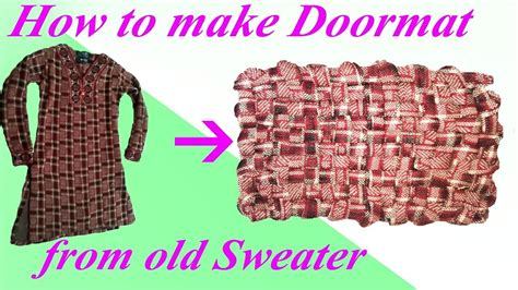 how to make a doormat from waste cloth make doormat with sweater how to make doormat