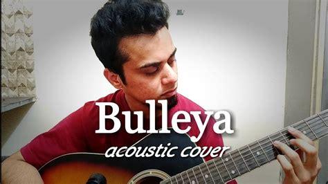 Bulleya ][ Acoustic Cover Arrch ][ Pritam, Amit Mishra