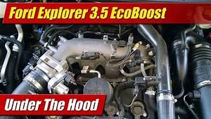 Under The Hood  Ford Explorer 3 5 Ecoboost