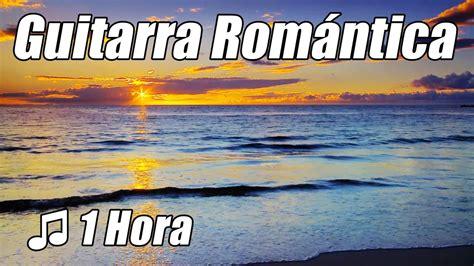 Guitarra Romantica Musica Instrumental acustica amor ...