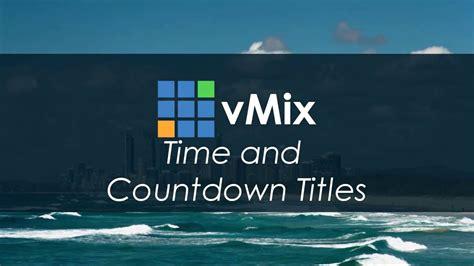 vmix tutorials time countdown timer titles youtube