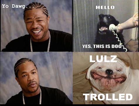 Yo Dawg Know Your Meme - image 191060 xzibit yo dawg know your meme
