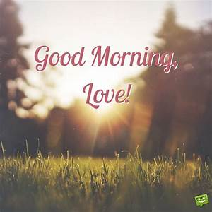 Sweet and Romantic Good Morning Quotes and Messages
