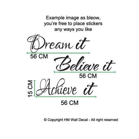 Dream It, Believe It, Achieve It Wall Quote Art Decal