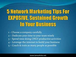 5 Super POWERFUL Network Marketing Tips From James Hicks