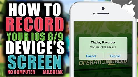 how do i record on my iphone display recorder how i record my ios device jailbreak