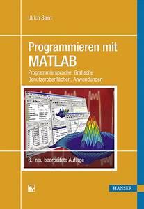 Ulrich Stein Hamburg : u stein programmieren mit matlab ~ Frokenaadalensverden.com Haus und Dekorationen