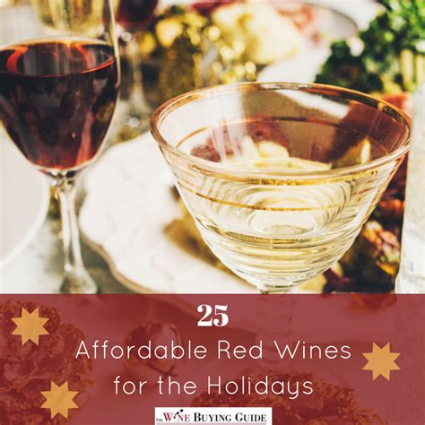 Affordable Holidays by 25 Affordable Wines For The Holidays