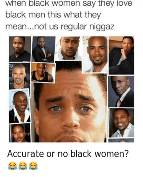 Black Love Memes - accurate or no black women when black women say they love black men this what they meannot