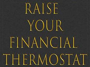 HOW TO RESET YOU FINANCIAL THERMOSTAT