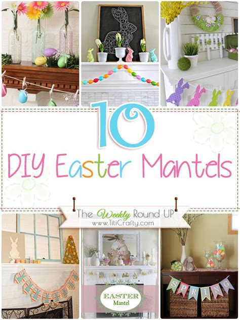 10 cute diy easter mantels easter easter easter crafts