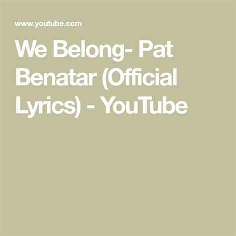 We Belong- Pat Benatar (Official Lyrics) - YouTube ...