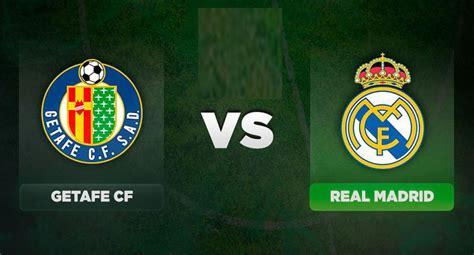 AHORA VER Partido Real Madrid vs. Getafe EN VIVO EN ...
