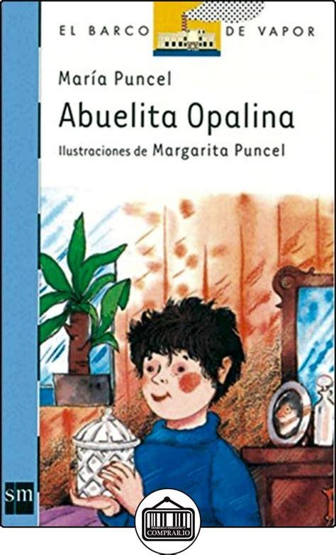 Barco De Vapor Libros Pdf by Abuelita Opalina Barco De Vapor Azul De Mar 237 A Puncel