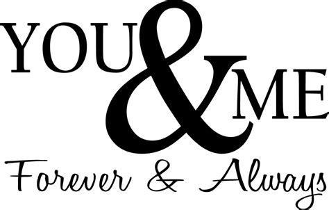 Always And Forever you and me forever and always