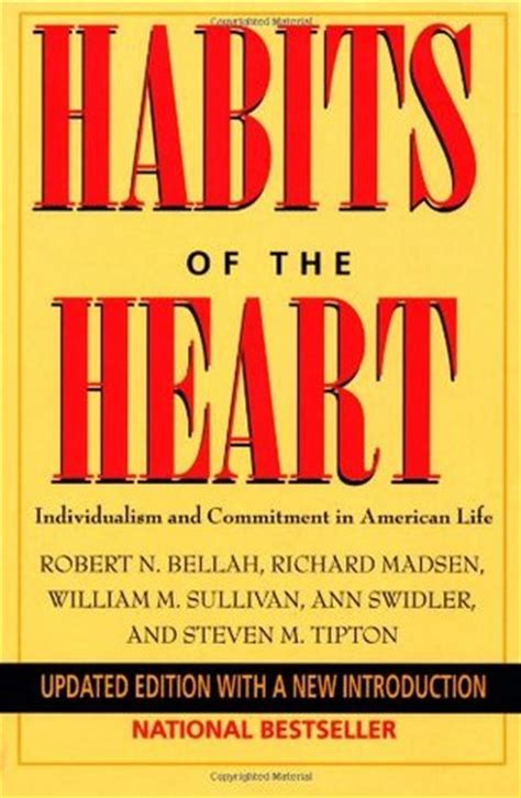 Habits of the Heart: Individualism and Commitment in