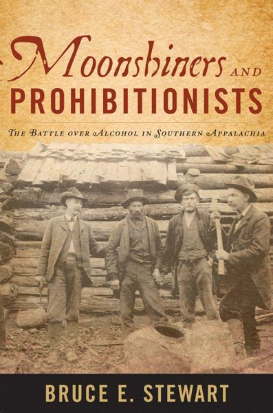 moonshiners  prohibitionists  battle  alcohol