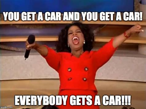 Give Your Car Away - oprah giveaway meme cars yes supply co