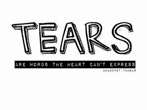 Tears are words the heart can't express | FOLLOW ...