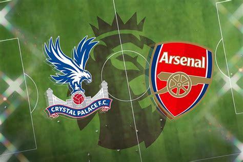 Crystal Palace vs Arsenal: Premier League prediction, TV ...