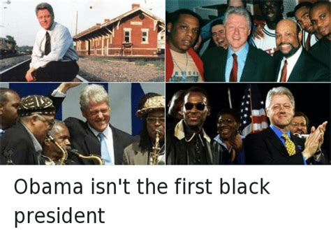 Obama Bill Clinton Meme - 25 best memes about bill clinton is black bill clinton is black memes