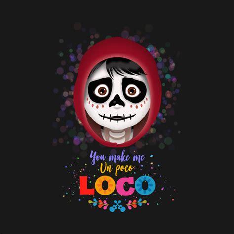 sugar skull wall you me un poco loco coco t shirt teepublic