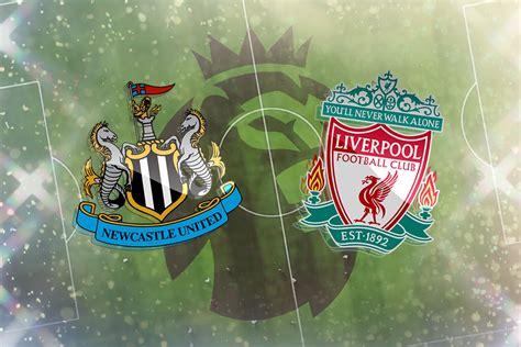 Newcastle vs Liverpool: Prediction, TV channel, live ...