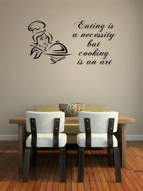 We believe in helping you find the product that is right for you. JC Design 'Eating is a necessity but cooking is an art.' Kitchen / Dining Room /Restaurant Wall ...