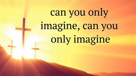 I Can Only Imagine (lyrics)