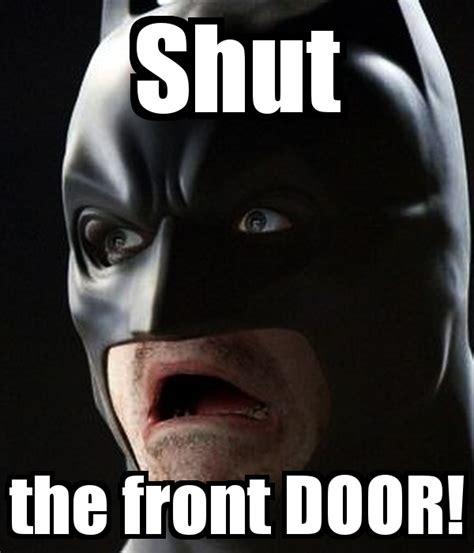 shut the front door shut the front door poster barryfibiger keep calm o matic