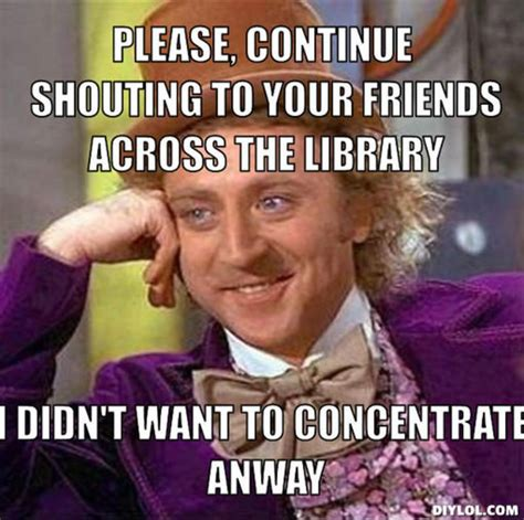 Meme Library - inconsiderate noisy library users library memes pinterest library memes and library humor