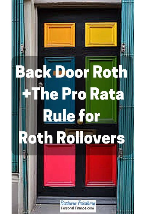 back door roth understand the pro rata rule for roth rollovers before