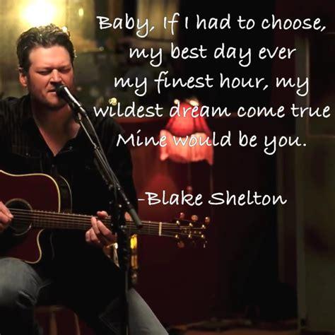blake shelton songs blake shelton lyric quotes quotesgram