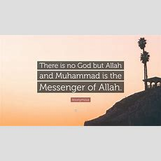 """Anonymous Quote """"there Is No God But Allah And Muhammad Is The Messenger Of Allah"""" (12"""