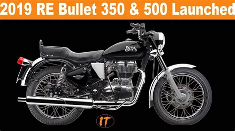 Royal Enfield Bullet 350 2019 by 2019 Royal Enfield Bullet 350 500 Launched