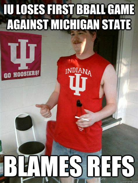 University Of Michigan Memes - iu loses first bball game against michigan state blames refs average iu student quickmeme