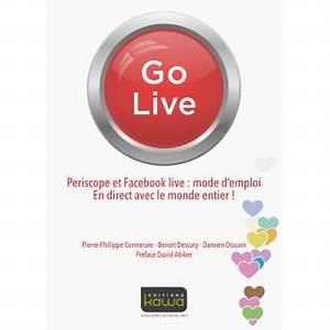 Here We Go Mode D Emploi : go live periscope et facebook live mode d 39 emploi en direct avec le monde entier broch ~ Medecine-chirurgie-esthetiques.com Avis de Voitures