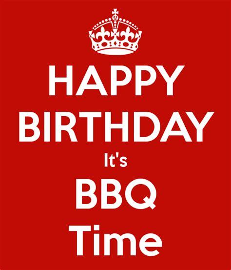 birthday bbq happy birthday it s bbq time poster bram keep calm o matic