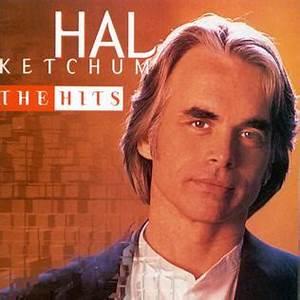 The Hits Hal Ketchum Album Wikipedia