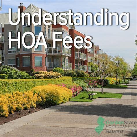 garden state loans understanding hoa fees garden state home loans
