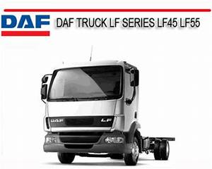 Daf Trucks Lf45 Lf55 Workshop Service Repair Manual