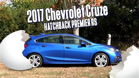 2017 Chevrolet Cruze Hatchback Rs by The All New 2017 Chevrolet Cruze Hatchback Premier Rs