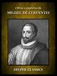 Miguel de Cervantes   Delphi Classics